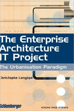 The Enterprise Architecture IT Project: The Urbanisation Paradigm