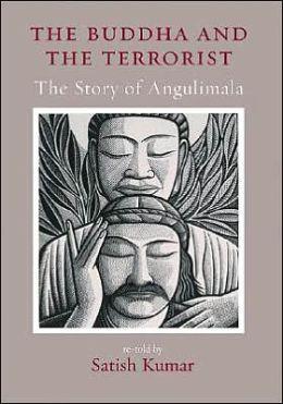 The Buddha and the Terrorist: The Story of Angulimala