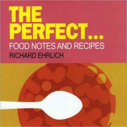 Perfect: Food Notes and Recipes
