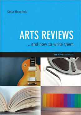 Arts Reviews: And How to Write Them
