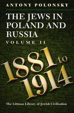 The Jews in Poland and Russia, 1881-1914