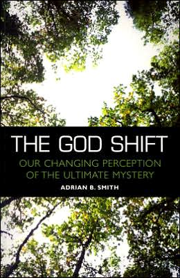 The God Shift: Our Changing Perception of the Ultimate Mystery