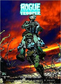 Rogue Treoper: Eye of the Traltor: More Dispatches from the War-Torn Planet of Nu Earth!
