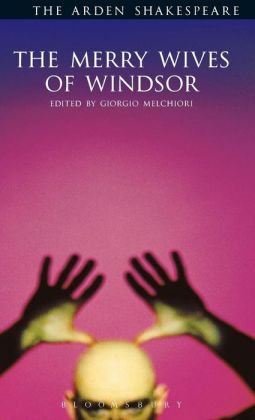 The Merry Wives of Windsor (Arden Shakespeare, Third Series)