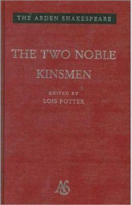 The Two Noble Kinsmen (Arden Shakespeare, Third Series)