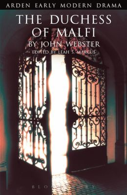The Duchess of Malfi (Arden Early Modern Drama Series)