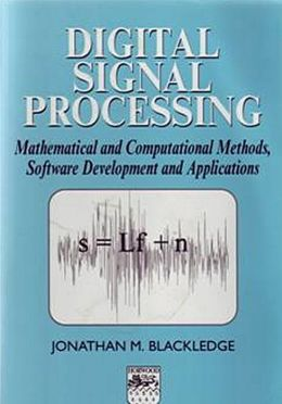 Digital Signal Processing: Mathematical and Computational Methods, Software Development, and Applications