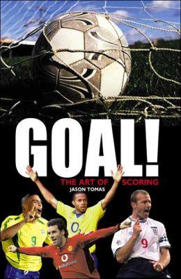 Goal!: The Art of Scoring