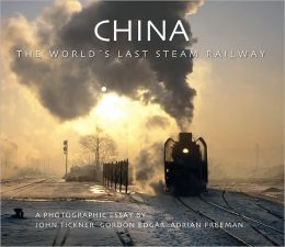 China: The World's Last Steam Railway