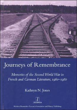 Journeys of Remembrance: Representations of Travel and Memory in Post-War French and German Literature