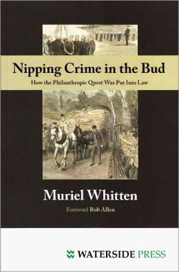 Nipping Crime in the Bud: How the Philanthropic Quest Was Put into Law