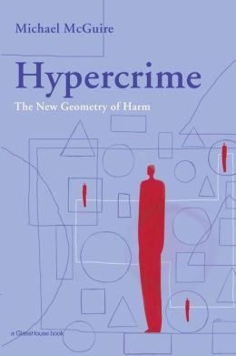 Hypercrime: The New Geometry of Harm