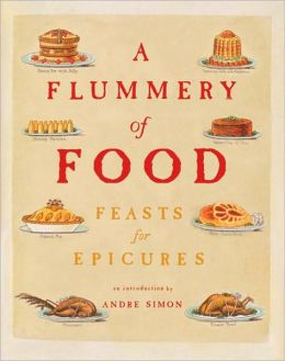 Flummery of Food: A Literary Feast for Epicures