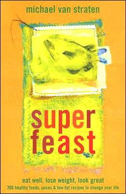 Superfeast: Food and Juices for Health