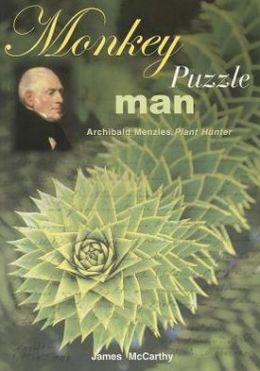 Monkey Puzzle Man: Archibald Menzies, Plant Hunter