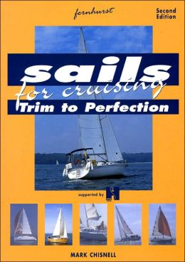 Sails for Cruising: Trim To Perfection