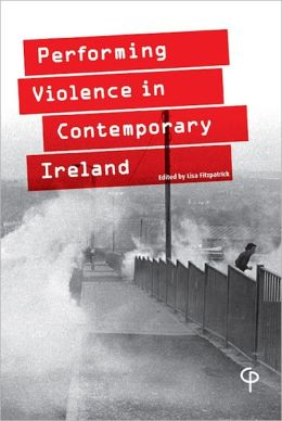 Performing Violence in Contemporary Ireland