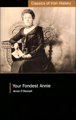 Your Fondest Annie: Letters from Annie O'Donnell to James P. Phelan 1901-1904