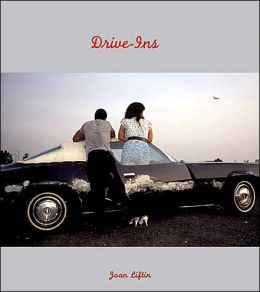 Joan Liftin: Drive-Ins