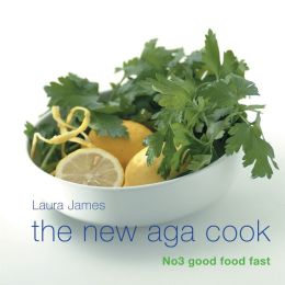 The New Aga Cook: No 3 good food fast