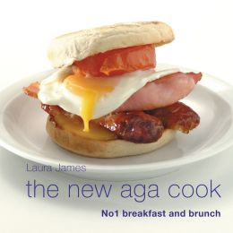 The New Aga Cook: No 1 breakfast and brunch