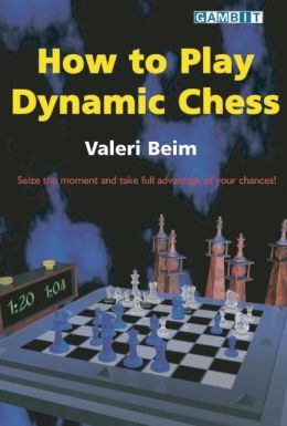 How to Play Dynamic Chess