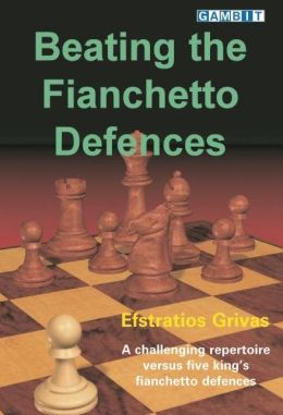 Beating the Fianchetto Defences: A Challenging Repertoire Versus Five King's Fianchetto Defences