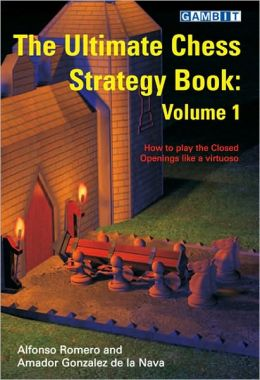 Ultimate Chess Strategy Book Volume 1