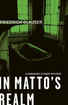 In Matto's Realm: A Sergeant Studer Mystery