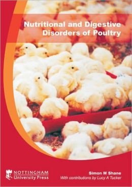 Nutritional and Digestive Disorders of Poultry