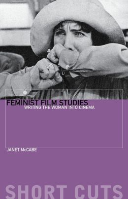 Feminist Film Studies: Writing the Woman into Cinema