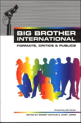 Big Brother International: Format, Critics and Publics