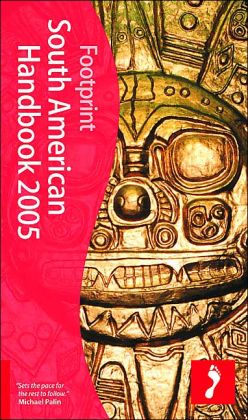 Footprint: South American Handbook 2005