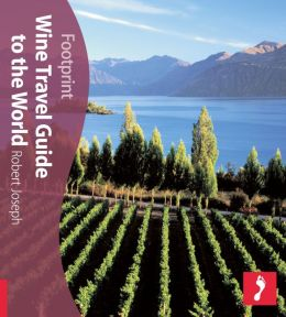 The Wine Travel Guide to the World (Footprint Series)