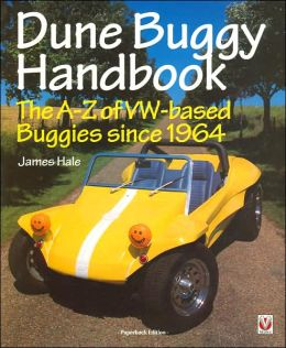 Dune Buggy Handbook: The A-Z of VW-Based Buggies since 1964