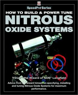 Nitrous Oxide High Performance Manual: How to Specify, Install and Optimise a Nitrous Oxide System for High-Performance (SpeedPro Series)