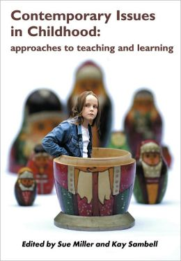 Contemporary Issues in Childhood: Approaches to Teaching and Learning