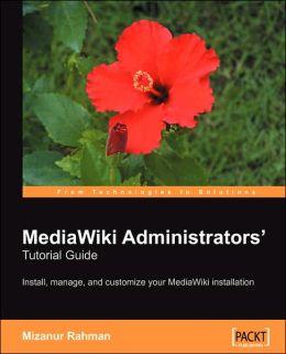 Mediawiki Administrators' Tutorial Guide