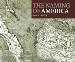 Naming of America: Martin Waldseemuller's 1507 World Map and the Cosmographiae Introductio