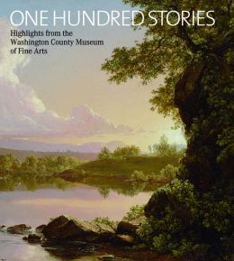 One Hundred Stories: Highlights from the Washington County Museum of Fine Arts