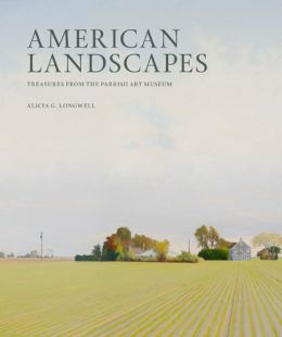 American Landscapes: Treasures from the Parrish Art Museum