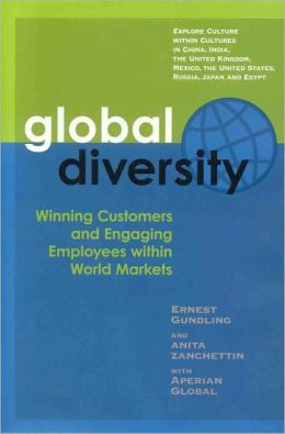 Global Diversity: How to Win Winning Customers and Engaging Employees within World Markets