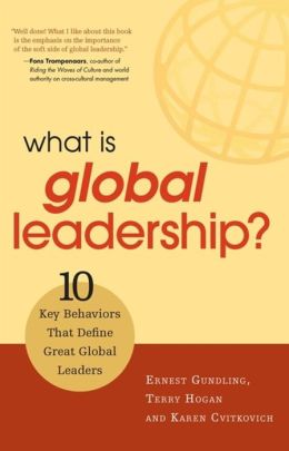 What is Global Leadership: 10 Key Behaviors that Define Great Global Leaders