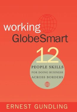 Working Globesmart: Twelve People Skills for Doing Business Across Borders