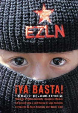 Ya Basta!: Ten Years of the Zapatista Uprising
