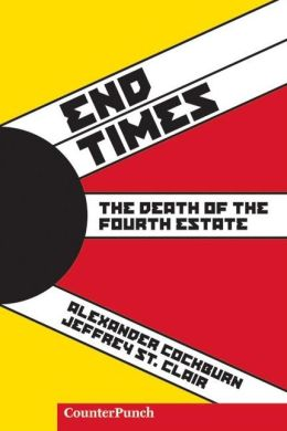 End Times: The Death of the Fourth Estate