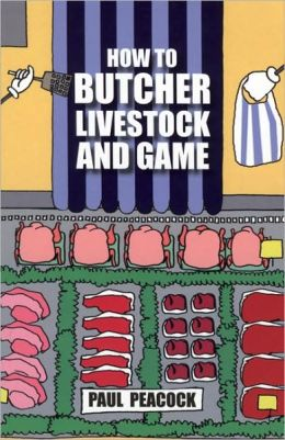 How to Butcher Livestock and Game