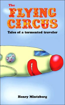 The Flying Circus: Tales of a Tormented Traveler