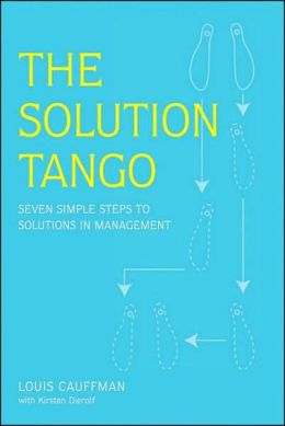 The Solution Tango: Solving any problem in seven easy steps