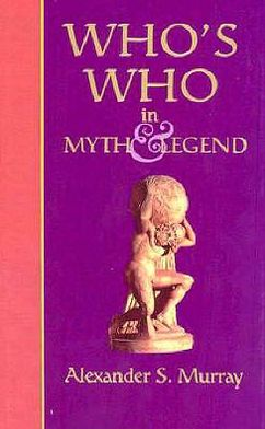 Who's Who in Myth and Legend